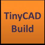 TinyCAD Build